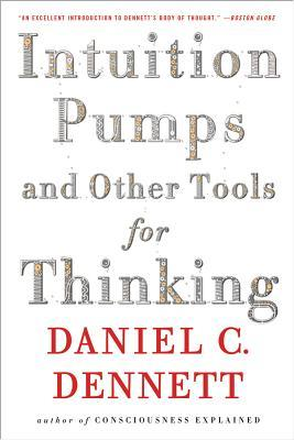 "coperta ""Intuition Pumps And Other Tools for Thinking"""