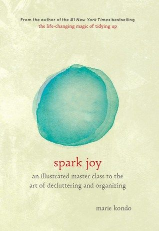 "coperta ""Spark Joy: An Illustrated Master Class on the Art of Organizing and Tidying Up"""