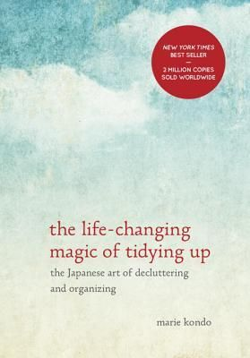 "coperta ""The Life-Changing Magic of Tidying Up: The Japanese Art of Decluttering and Organizing"""